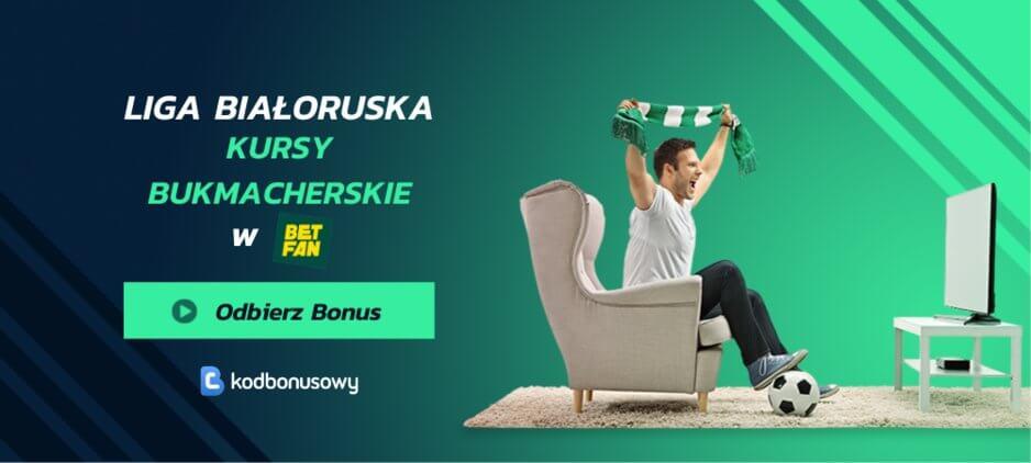 Liga bialoruska kursy bukmacherskie betfan