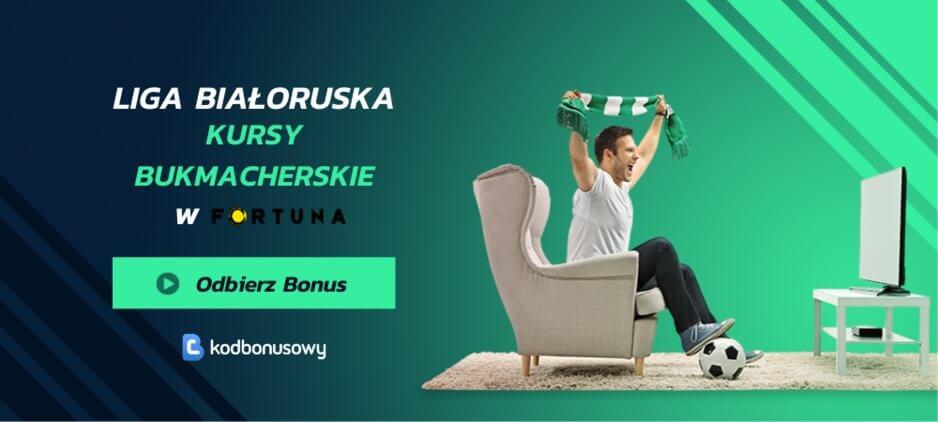 Liga bialoruska kursy bukmacherskie fortuna