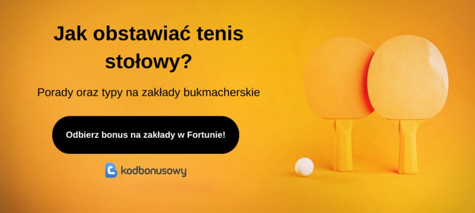 Jak Obstawiać Tenis Stołowy?